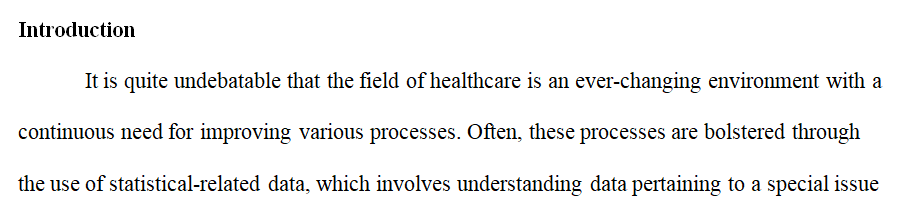 Statistical application and the interpretation of data is important in health care.