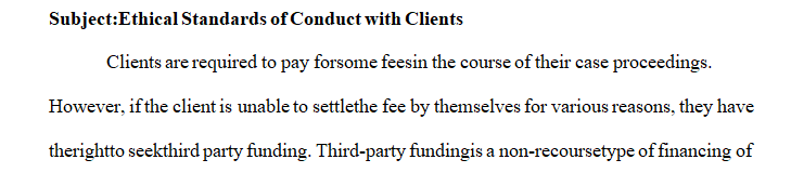 Your supervising attorney is concerned about the use of third party funding when it comes to clients